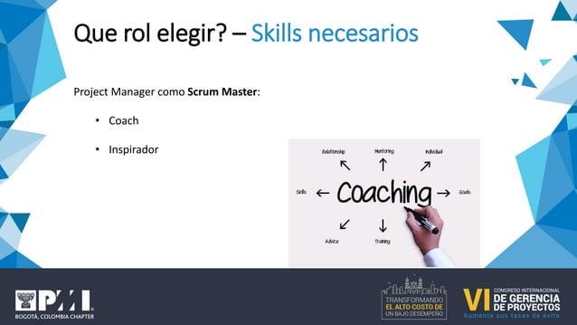 Project Manager como Product Owner: • Altamente innovador • Creatividad • Alineamiento de Stakeholders Que rol elegir? – S...