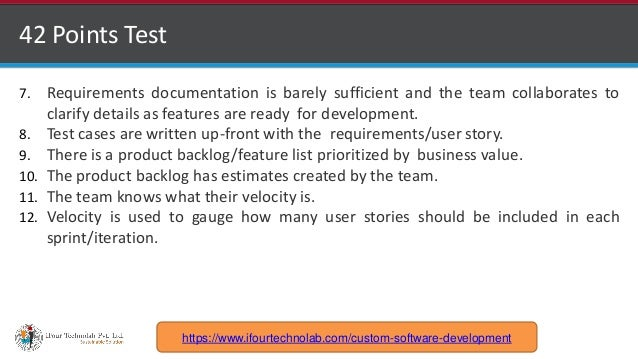 http://www.ifourtechnolab.com 42 Points Test 7. Requirements documentation is barely sufficient and the team collaborates ...