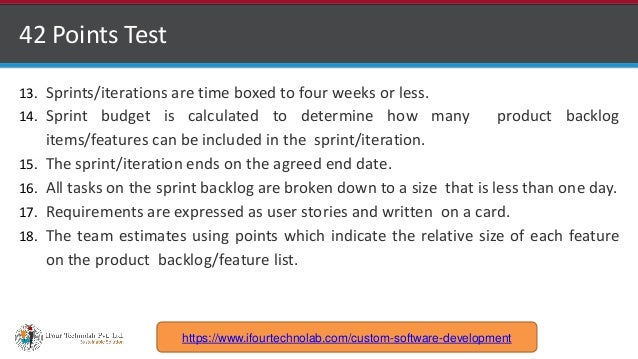 http://www.ifourtechnolab.com 42 Points Test 13. Sprints/iterations are time boxed to four weeks or less. 14. Sprint budge...