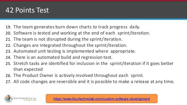http://www.ifourtechnolab.com 42 Points Test 19. The team generates burn down charts to track progress daily. 20. Software...