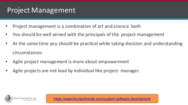 http://www.ifourtechnolab.com • Project management is a combination of art and science both • You should be well versed wi...