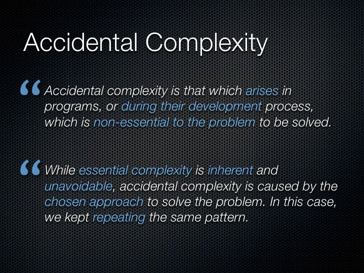 "Accidental Complexity "" Accide..."