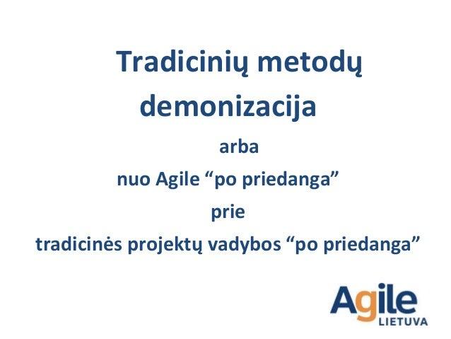 """Vadybinės patologijos, priskiriamos išskirtinai """"tradiciniam"""" valdymui Hyper-hierarchijos ir vadovų diktatūra Padalinių su..."""