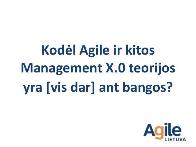 Agile, Management 3.0, Agile Organizacijos, Teal- Organizacijos, Gentys… Idėjos nėra naujos, jos jau buvo aprašytos 196x-1...