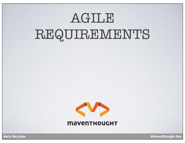 AGILE REQUIREMENTS  Amir Barylko  MavenThought Inc.