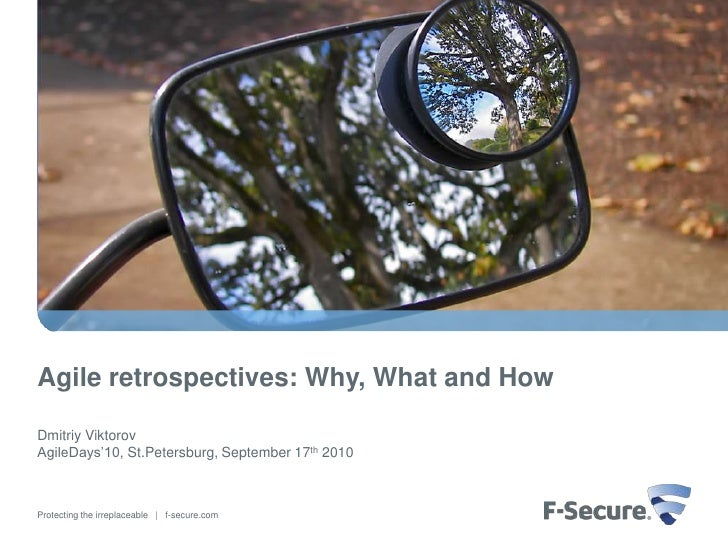 Agile retrospectives: Why, What and How  Dmitriy Viktorov AgileDays'10, St.Petersburg, September 17th 2010    Protecting t...
