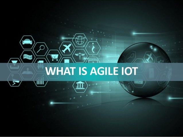 WHAT IS AGILE IOT