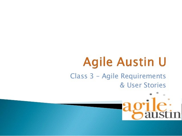Class 3 – Agile Requirements & User Stories