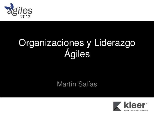 2012Organizaciones y Liderazgo          Ágiles        Martín Salías