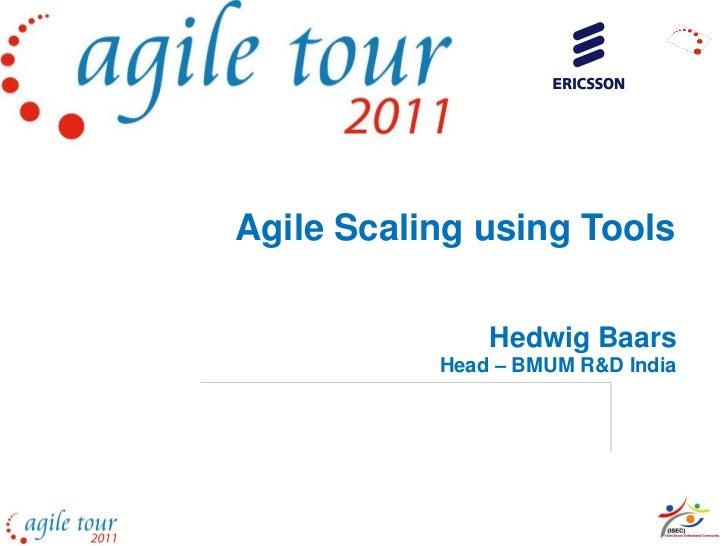 Agile Scaling using Tools               Hedwig Baars           Head – BMUM R&D India