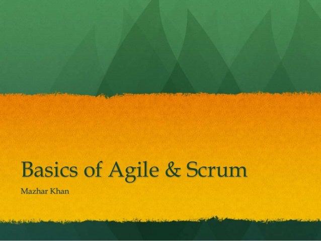 Basics of Agile & Scrum Mazhar Khan