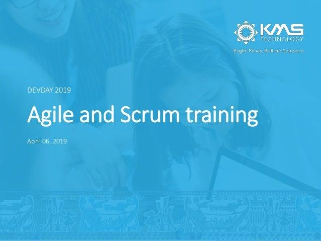 Agile and Scrum training DEVDAY 2019 April 06, 2019