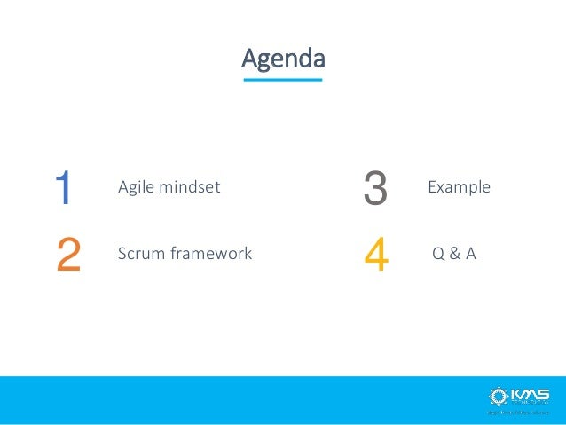 Agenda 1 Agile mindset 2 Scrum framework 3 Example 4 Q & A