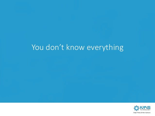 You don't know everything