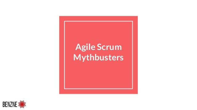 Agile Scrum Mythbusters
