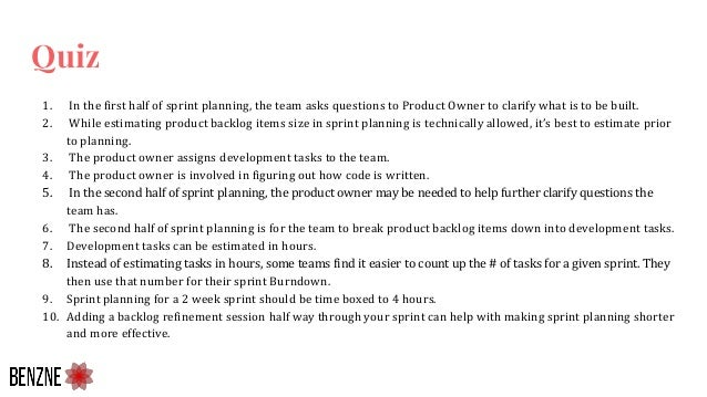 Quiz 1. In the first half of sprint planning, the team asks questions to Product Owner to clarify what is to be built. 2. ...
