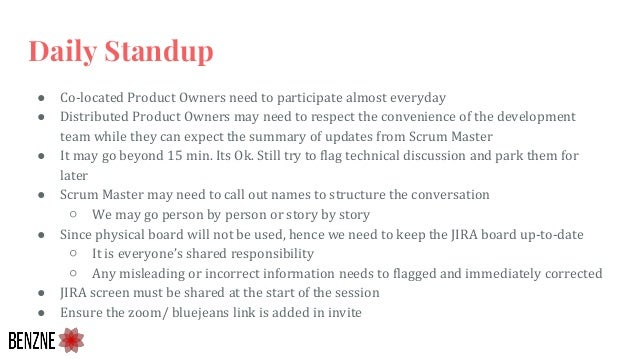 Daily Standup ● Co-located Product Owners need to participate almost everyday ● Distributed Product Owners may need to res...