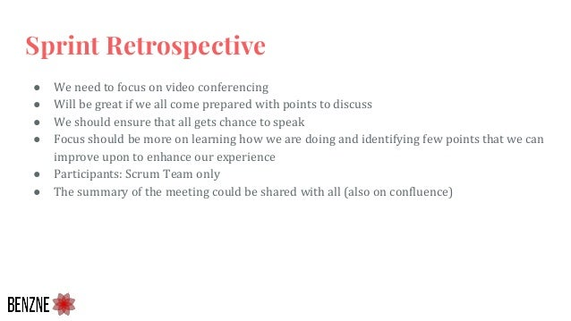 Sprint Retrospective ● We need to focus on video conferencing ● Will be great if we all come prepared with points to discu...