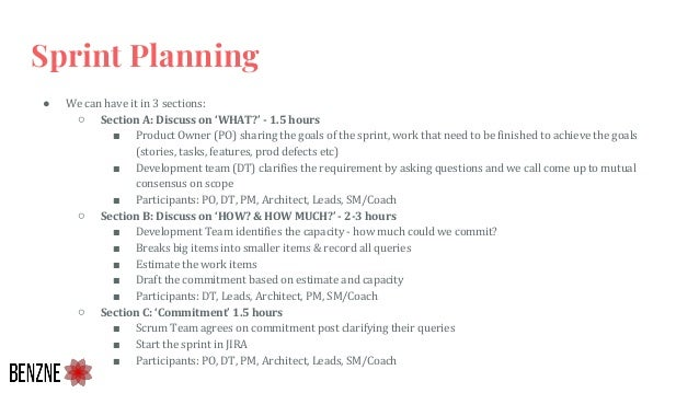 Sprint Planning ● We can have it in 3 sections: ○ Section A: Discuss on 'WHAT?' - 1.5 hours ■ Product Owner (PO) sharing t...