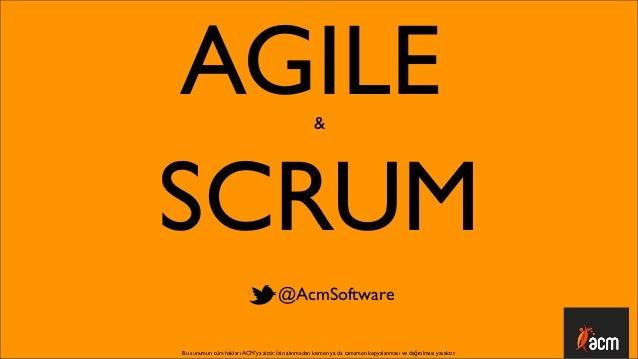 AGILE                                                &SCRUM                                      @AcmSoftwareBu sunumun tü...