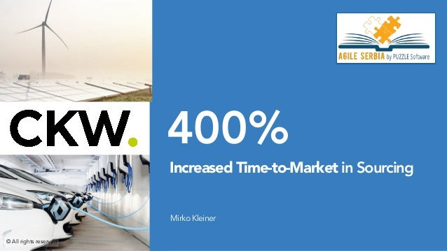 400% MirkoKleiner Increased Time-to-Market in Sourcing © All rights reserved