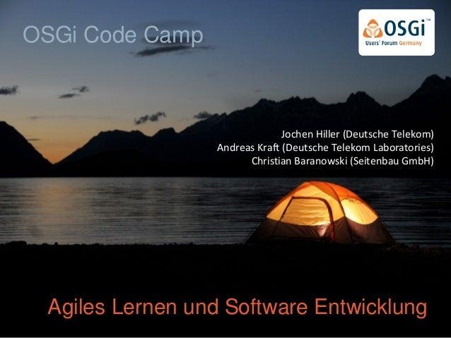 Agiles Lernen und Software Entwicklung Jochen Hiller (Deutsche Telekom) Andreas Kraft (Deutsche Telekom Laboratories) Chri...