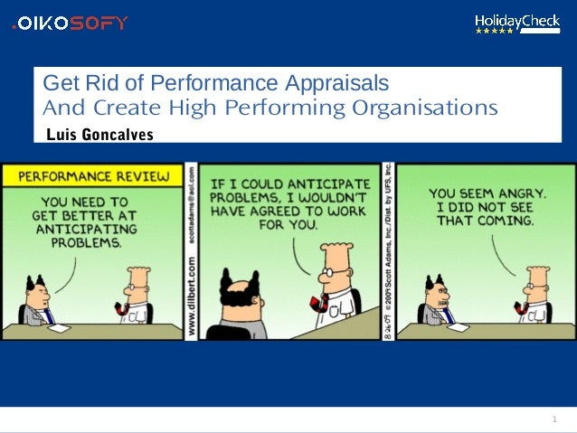1 Get Rid of Performance Appraisals And Create High Performing Organisations Luis Goncalves
