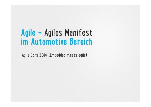 Agile - Agiles Manifest im Automotive Bereich Agile Cars 2014 (Embedded meets agile)