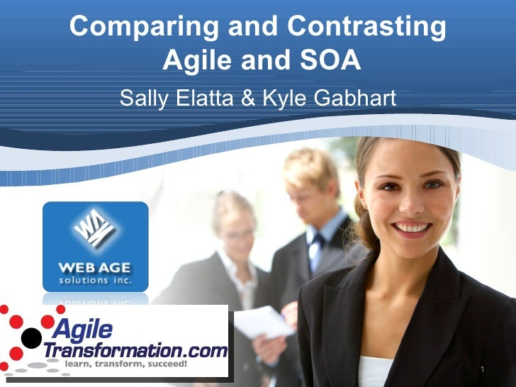 Sally Elatta & Kyle Gabhart Comparing and Contrasting  Agile and SOA