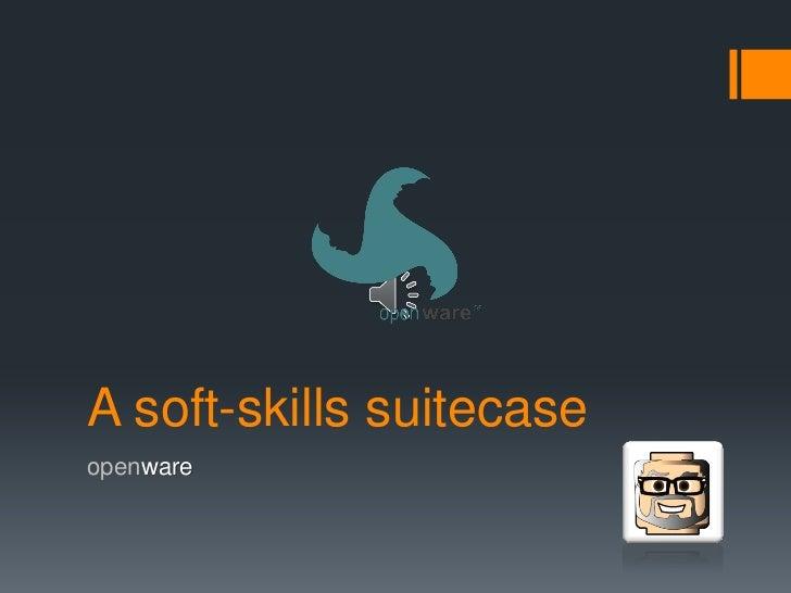 A soft-skills suitecaseopenware