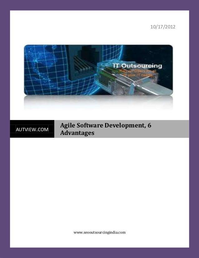 10/17/2012              Agile Software Development, 6AUTVIEW.COM              Advantages                  www.seooutsourci...