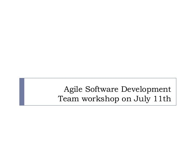 Agile Software Development Team workshop on July 11th