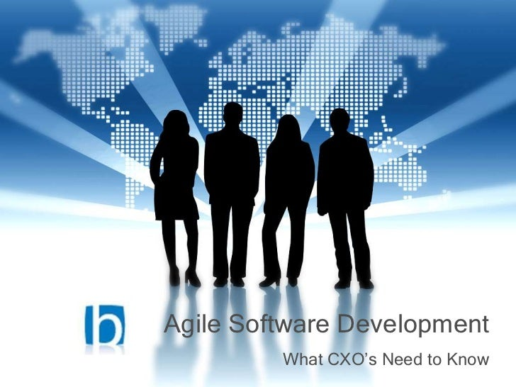 Agile Software Development         What CXO's Need to Know