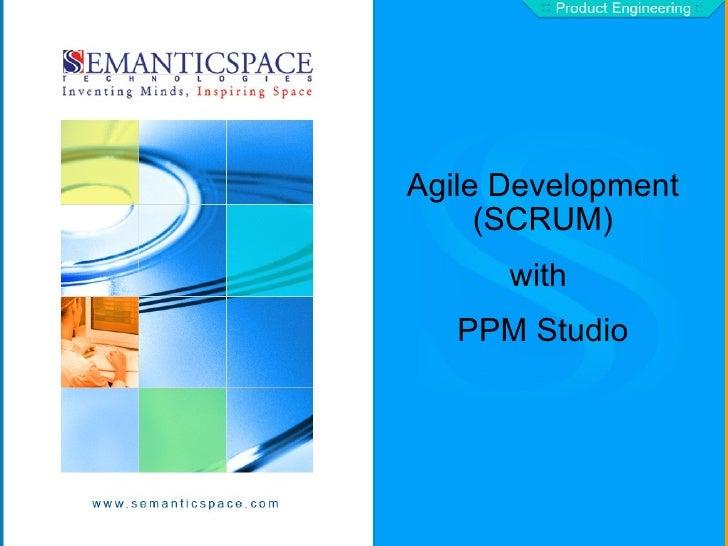 Agile Development (SCRUM) with  PPM Studio