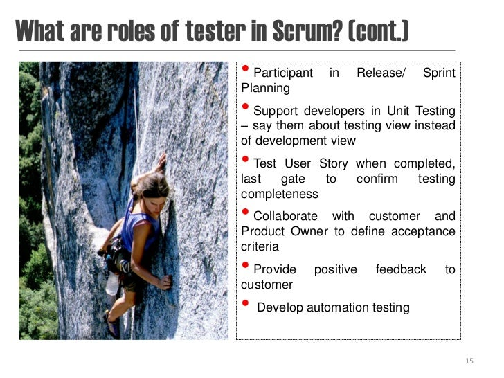 What are roles of tester in Scrum? (cont.)                        • Participant   in   Release/   Sprint                  ...