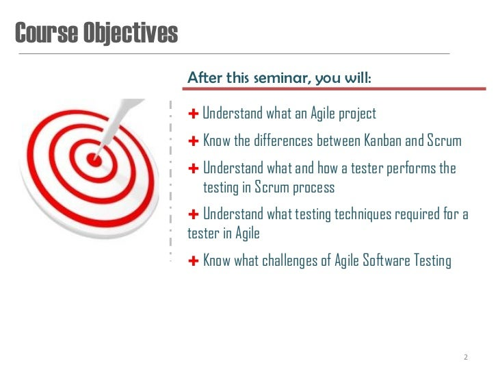 Course Objectives                    After this seminar, you will:                     Understand what an Agile project  ...
