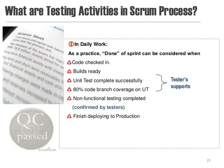 """What are Testing Activities in Scrum Process?              In Daily Work:              As a practice, """"Done"""" of sprint ca..."""