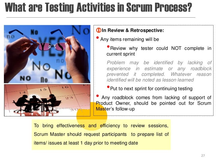 What are Testing Activities in Scrum Process?                                    In Review & Retrospective:              ...