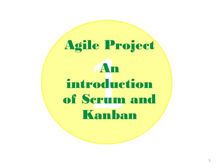Agile Project     Anintroductionof Scrum and   Kanban                5