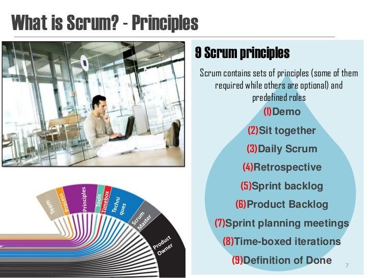 What is Scrum? - Principles                          9 Scrum principles                              Scrum contains sets o...