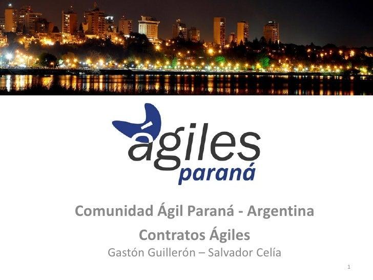 Comunidad Ágil Paraná - Argentina       Contratos Ágiles    Gastón Guillerón – Salvador Celía                             ...