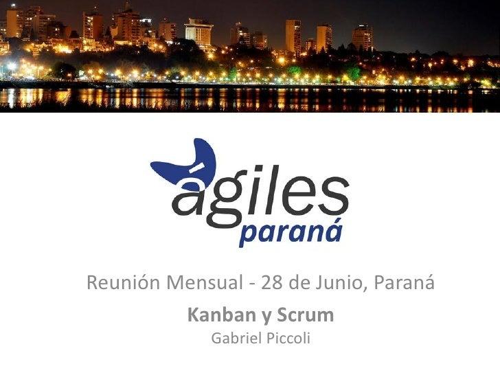 Reunión Mensual - 28 de Junio, Paraná         Kanban y Scrum             Gabriel Piccoli