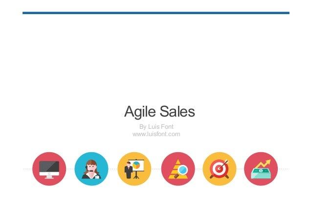 By Luis Font www.luisfont.com Agile Sales 1