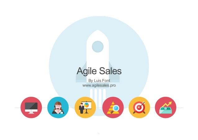 By Luis Font www.agilesales.pro Agile Sales 1