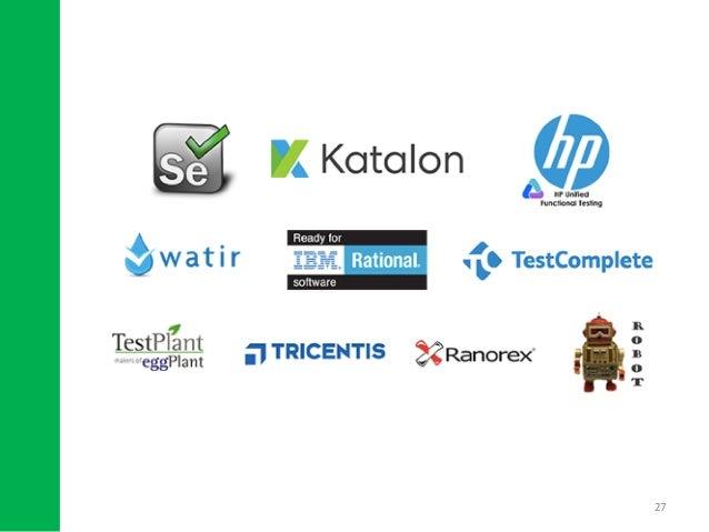 善用現存流行工具 27 把 測 試 自 動 化 視 為 軟 體 開 發 學習資源多, 免費, 市佔率高