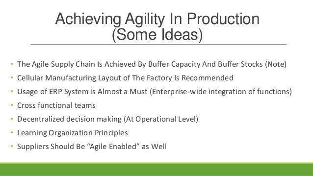 Agility Objectives 4 Pivotal Objectives Of Agile Manufacturing As Part Of An Agile Supply Chain 1. Customer Enrichment Ahe...