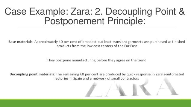 Case Example: Zara: 3. Flexibility Flexibility: The operations with a higher economy of scale (e.g. cutting, dying, labell...