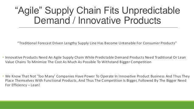 """""""Agile"""" Supply Chain Fits Unpredictable Demand / Innovative Products """"Traditional Forecast Driven Lengthy Supply Line Has ..."""
