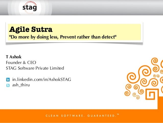 """Agile Sutra """"Do more by doing less, Prevent rather than detect""""T AshokFounder & CEOSTAG Software Private Limited   in.link..."""