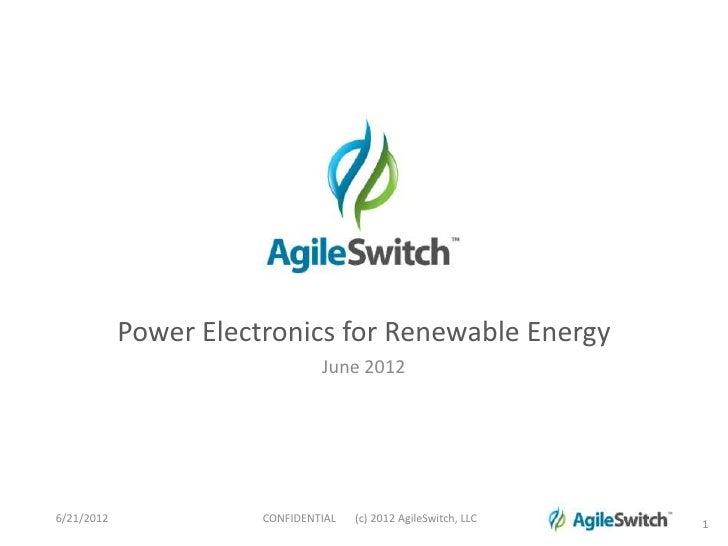 Power Electronics for Renewable Energy                                June 20126/21/2012              CONFIDENTIAL   (c) 2...